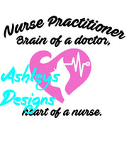 Nurse Practitioner Brain of a Doctor heart of a nurse SVG FILE