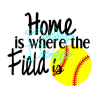 Home is where the field is Baseball Softball SVG File