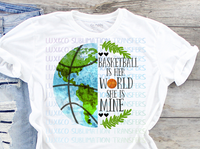 Basketball is Her World She is Mine Sublimation Transfer