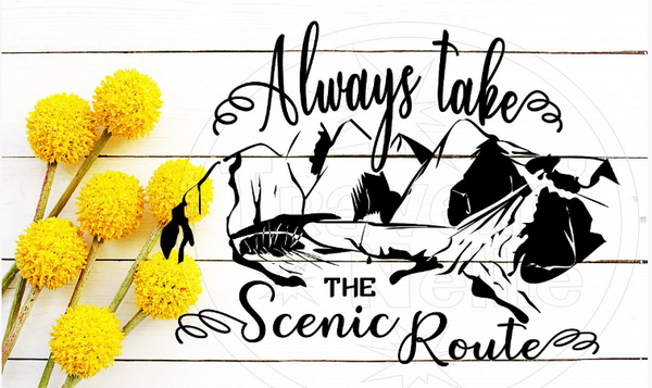 Always Take the Scenic Route Sublimation Transfer