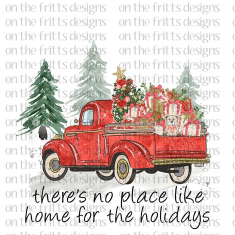 Theres No Place Like Home for the Holidays Vintage Truck Sublimation Transfer