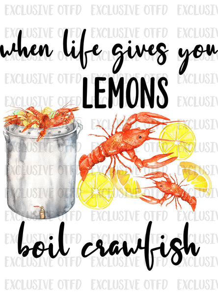 When Life Gives you Lemons Boil Crawfish Sublimation Transfer
