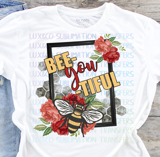 Bee You Tiful Sublimation Transfer