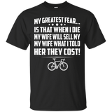 Cyclist - My Greatest Fear Is Sell My Bikes For Cost T-Shirt & Hoodie