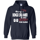 Bongo Drummer - Being A Bongo Drummer Is Destiny T-Shirt & Hoodie