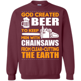 Beer - God Created Beer To Keep Men With Chainsaws T-Shirt & Hoodie