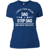 Dad - I Have Two Titles Dad, Step Dad T-Shirt & Hoodie