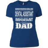 Dental Assistant Dad - The Most Important Call Me Dental Assistant Dad T-Shirt & Hoodie