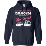 Whoever Said Diamonds Are A Girl's Best Friend Never Owned A Dirt Bike T-Shirt & Hoodie - SunGift.Co