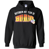 Bingo - Retirement Plan Is Bingo T-Shirt & Hoodie
