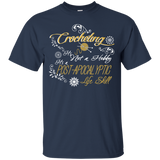 Crocheting - Crocheting Is Post-apocalyptic Life Skill. Not Hobby T-Shirt & Hoodie