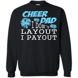 Cheer Dad - I Don't Layout, I Payout T-Shirt & Hoodie