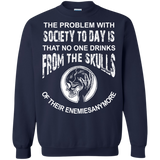 Society Problem - The Problem With Society Today Is That No One Drinks T-Shirt & Hoodie