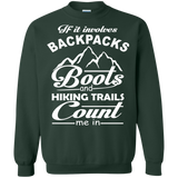 If It Involves Backpacks Boots And Hiking Trails Count Me In T-Shirt & Hoodie