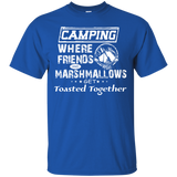 Camping Where Friends And Marshmallows Get Toasted Together T-Shirt & Hoodie - SunGift.Co