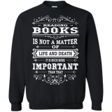Book - Reading Books, Important Than Matter Of Life And Death T-Shirt & Hoodie