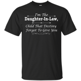 Daughter-In-Law - I'm The Daughter-In-Law, Child That Destiny Forgot To Give You T-Shirt & Hoodie