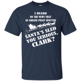 I Heard On The News That An Airline Pilot Spotted Santa's Sled You Serious, Clark (2) T-Shirt & Hoodie - SunGift.Co