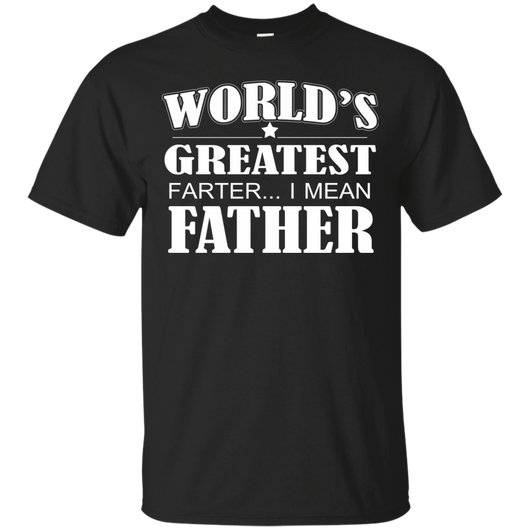 World's Greatest Farter I Mean Father T-Shirt & Hoodie - SunGift.Co