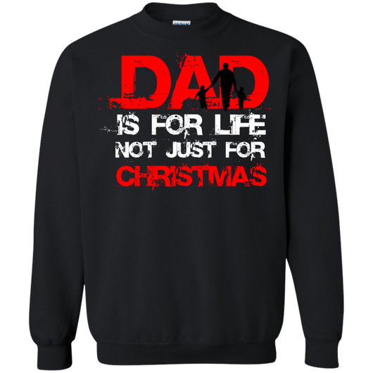 DAD IS FOR LIFE, NOT JUST FOR CHRISTMAS Shirts Ugly Christmas Sweater - SunGift.Co