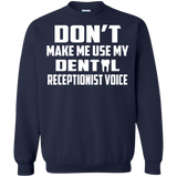 Dental Receptionist - Don't Make Me Use My Dental Receptionist Voice T-Shirt & Hoodie