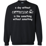 Coffee - A Day Without Cappuccino T-Shirt & Hoodie