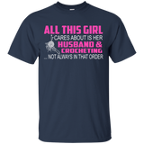 Crochet - All This Girl Cares About Is Her Husband and Crocheting T-Shirt & Hoodie