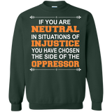 Civil Rights - If  Neutral In Situations Of Injustice, You Chosen Oppressor T-Shirt & Hoodie
