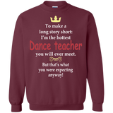 Dance Teacher - Hottest Dance Teacher Ever Meet T-Shirt & Hoodie
