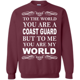 Coast Guard - You're Coast Guard. To Me You're My World T-Shirt & Hoodie