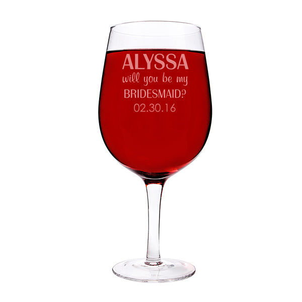 Personalized Will You Be My Bridesmaid? 25 oz. XL Wine Glass - Spectacular Wedding Favor