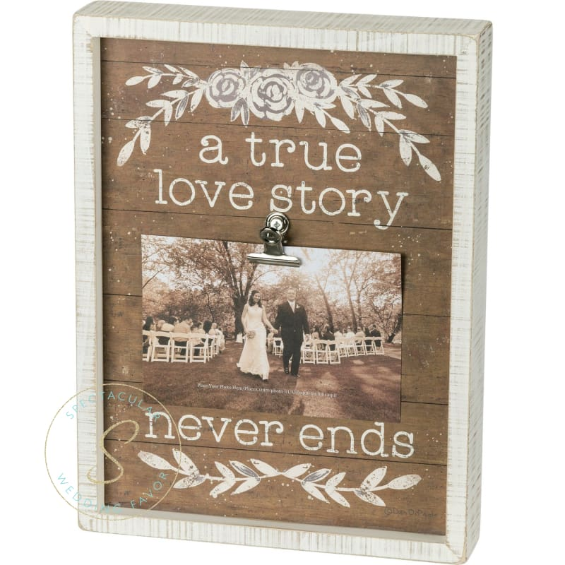 Photo Clip Board - A True Love Story Never Ends