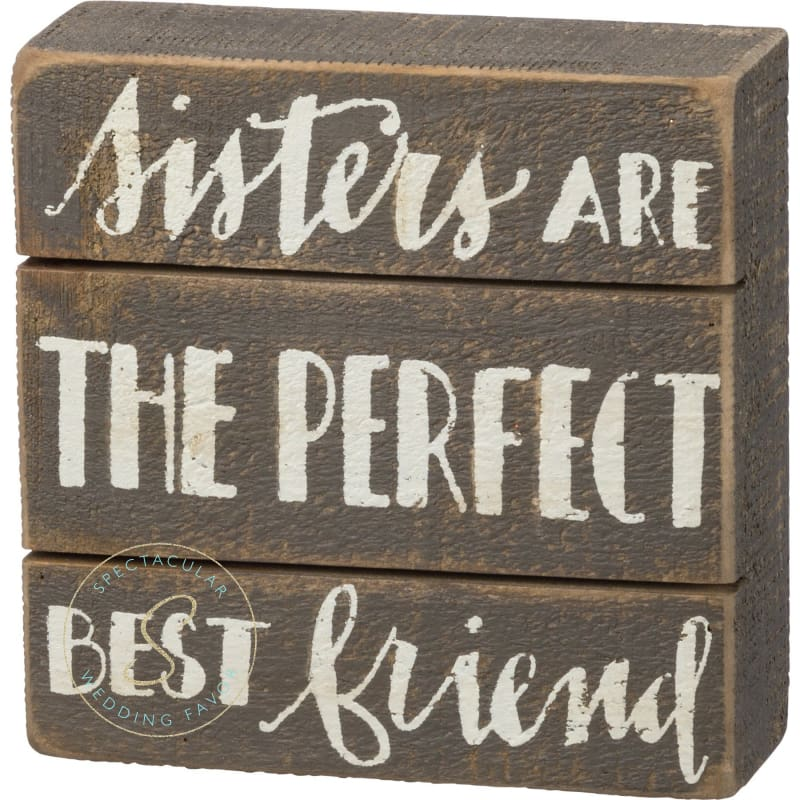Sisters Are The Perfect Best Friends Box Sign