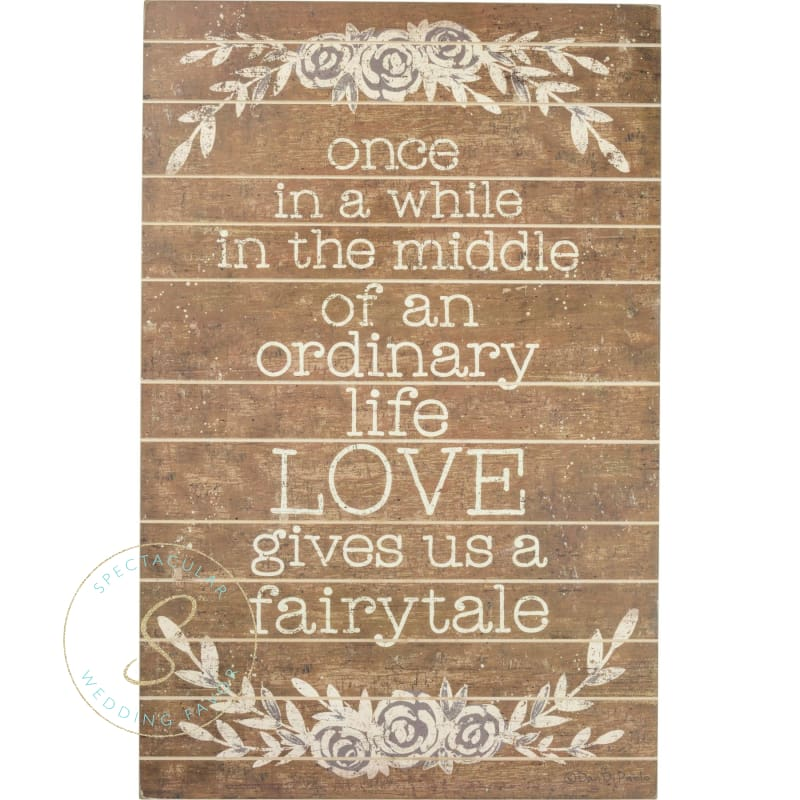 Slat Box Sign - Love Gives Us A Fairytale