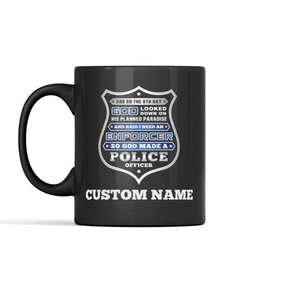 And On The 8th Day God Made A Police Officer Personalized Mug