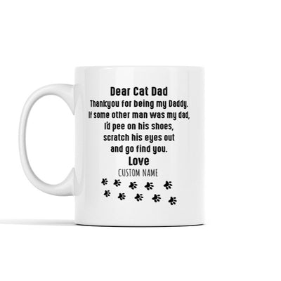 Dear Cat/Dog DAD, thank you for being my Daddy Personalized Mug