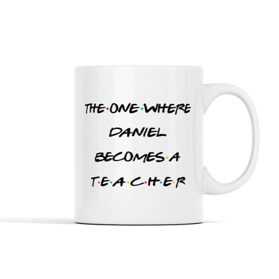 The One Where (Custom) Becomes A (Custom) Personalized Mug