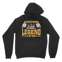 (Custom) is my Name, becoming a Legend is my Game - Personalized