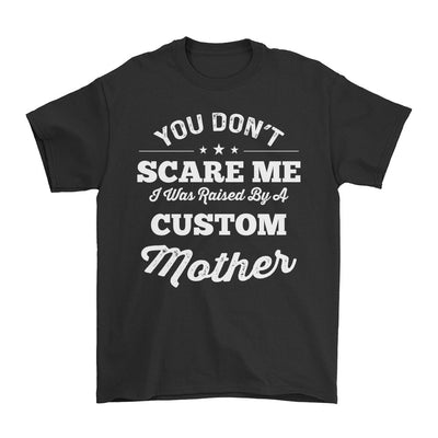 I was raised by a (Custom) mother