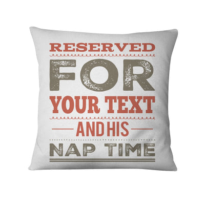 Personalized Reserved for (Custom) Nap Time Pillows
