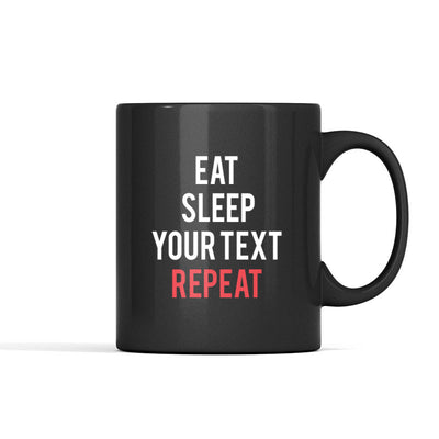 Personalized - Eat Sleep __ Repeat Mug