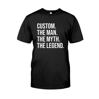 (CUSTOM). THE MAN. THE MYTH. THE LEGEND. - Personalized