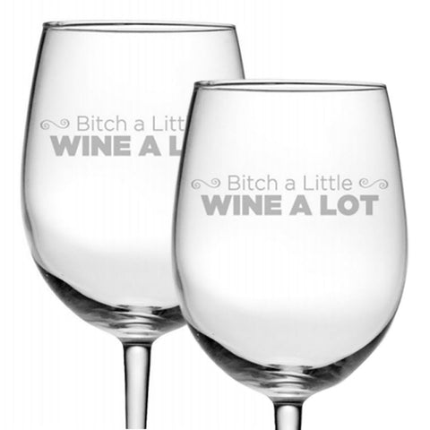 Bitch a Little Wine a Lot - Funny Wine Glass Gift for Her - 19 oz Large Etched Luminarc Wine Glass