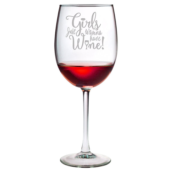 Girls Just Wanna Have Wine - 19 oz Large Etched ARC Cachet Wine Glass - Perfect Gift for Her