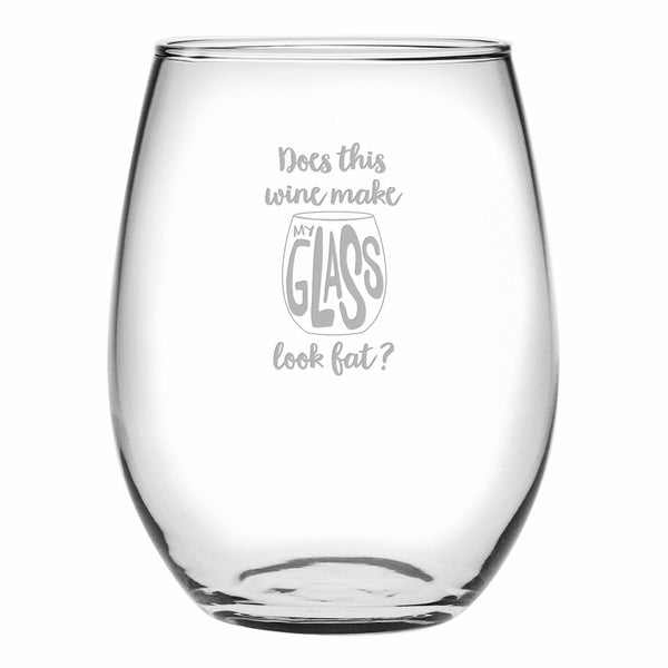 Does This Wine Make My Glass Look Fat? - Stemless Wine Glass