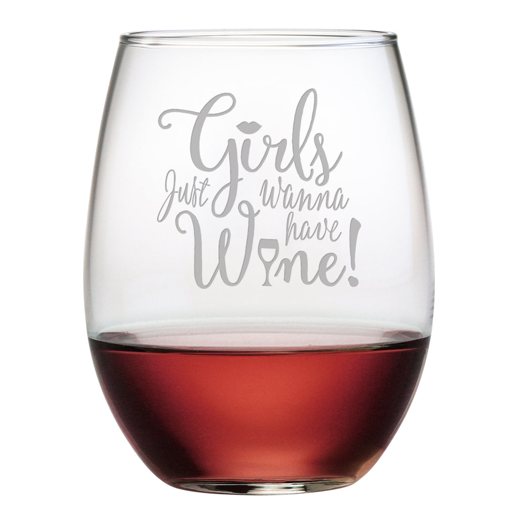 Girls Just Wanna Have Wine - Stemless Wine Glass