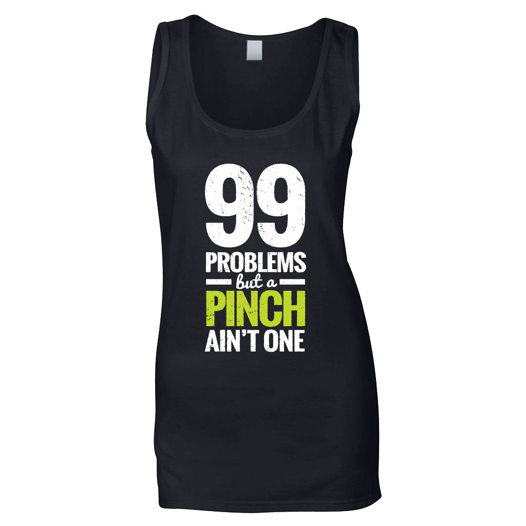 99 Problems 'Pinch' Women's Tank Top