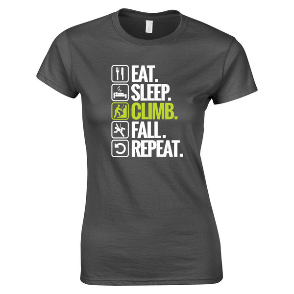 Eat. Sleep. Climb. Fall. Repeat. Women's T Shirt