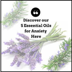 5 essential oils for anxiety