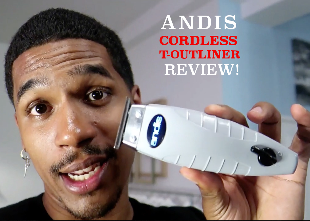 ANDIS CORDLESS T-OUTLINER REVIEW. MOST ANTICIPATED TRIMMER EVER!